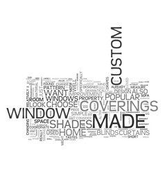why choose custom made curtains text word cloud vector image vector image