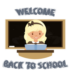 Girl sitting at the desk welcome to the school vector