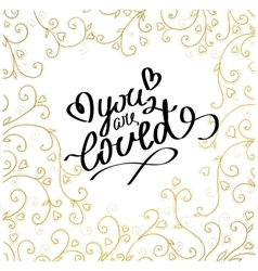 Hand drawn words you are loved vector