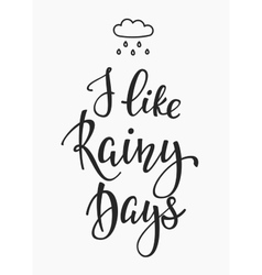 I like rainy days quotes typography vector