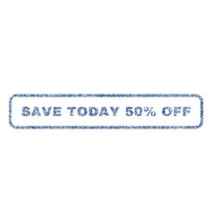 Save today 50 percent off textile stamp vector