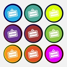 Close icon sign nine multi colored round buttons vector