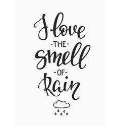I love the smell of rain quotes typography vector