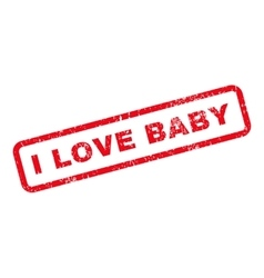 I love baby text rubber stamp vector