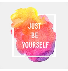 Motivation poster just be yourself vector image