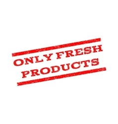 Only Fresh Products Watermark Stamp vector image