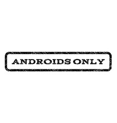 Androids only watermark stamp vector