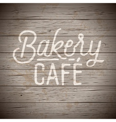 slogan wood brown bakery cafe vector image vector image