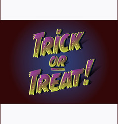 trick or treat inscription for halloween party 3d vector image