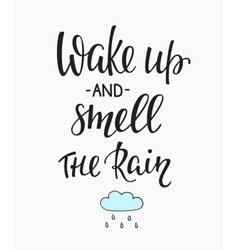 Wake up and smell the rain quotes typography vector