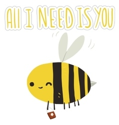All i need is you bee postcard vector