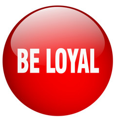 Be loyal red round gel isolated push button vector