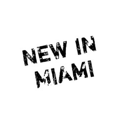 new in miami rubber stamp vector image