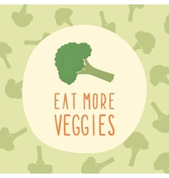 Eat more veggies card with broccoli vector