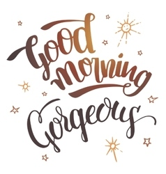 Good morning gorgeous calligraphy vector
