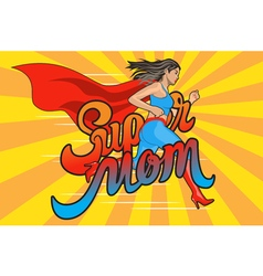 Super Mom runing woman vector image