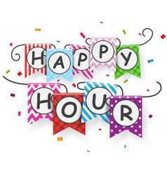 happy hour with bunting flags vector image vector image