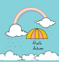 hello autumn typography with umbrella and rainbow vector image