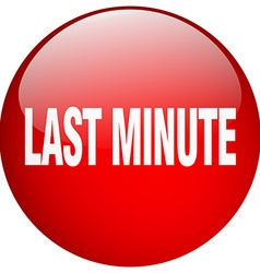 Last minute red round gel isolated push button vector