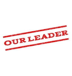 Our Leader Watermark Stamp vector image vector image