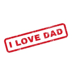 I love dad text rubber stamp vector