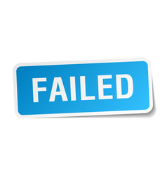 Failed blue square sticker isolated on white vector