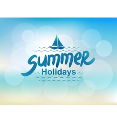 Summer holidays - typographic design vector