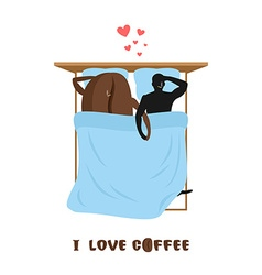Coffee lovers coffee beans and man lovers in bed vector
