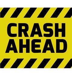 Crash ahead sign vector