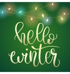 Phrase hello winter on green christmas backround vector
