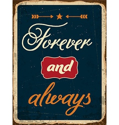 Retro metal sign forever and always vector
