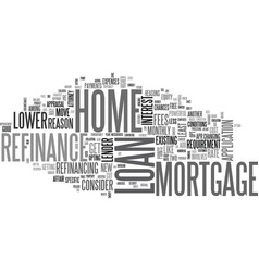 Why consider a home mortgage refinance loan text vector