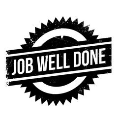 Job Well Done Rubber Stamp Vector Image  Job Well Done