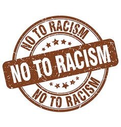 No to racism brown grunge round vintage rubber vector