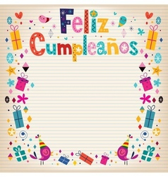Feliz cumpleanos - happy birthday in spanish vector