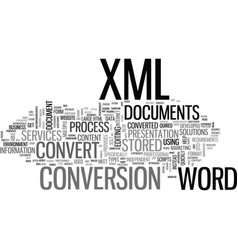 Why convert process in word to xml documents text vector