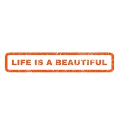 Life is a beautiful rubber stamp vector