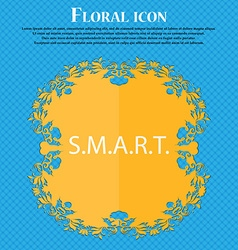 Smart sign icon press button floral flat design on vector