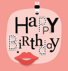 close up happy birthday famle lips emlem on pink vector image vector image