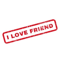 I love friend text rubber stamp vector