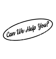 Can we help you rubber stamp vector