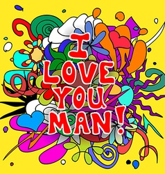 Love you man doodles vector