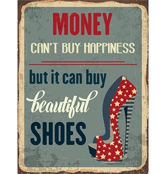 Retro metal sign Money cany buy happiness but it vector image