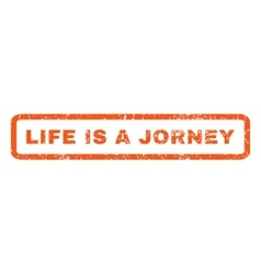 Life is a jorney rubber stamp vector