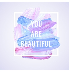 Motivation poster You are beatiful vector image vector image