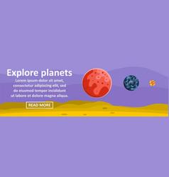 explore planets banner horizontal concept vector image