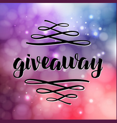 Giveaway freebies for promotion in social media vector