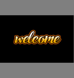 Welcome word text banner postcard logo icon vector