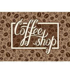 Coffee shop logo on coffee beans background for vector image vector image