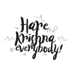 Hare Krishna everybody Greeting card with modern vector image vector image